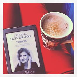 Learning how to thrive by Arianna Huffington