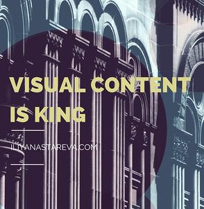 Visual content is king_IliyanaStareva.com