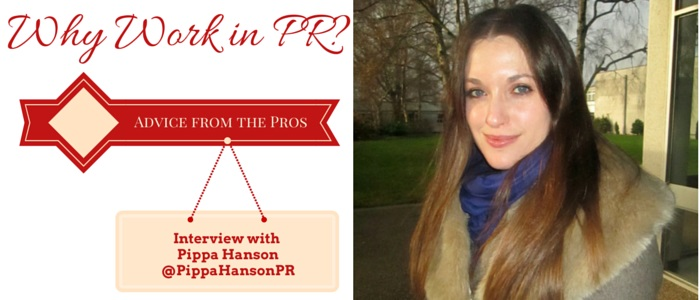 Why work in PR - interview with Pippa Hanson