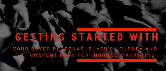 Getting Started with buyer personas, buyer's journey and content plan for inbound marketing.jpg