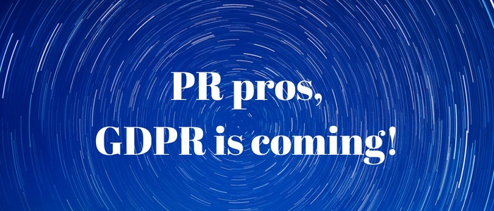 PR pros, GDPR is coming!