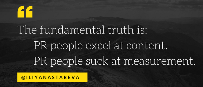 The_fundamental_truth_is-_PR_people_excel_at_content._PR_people_suck_at_measurement..png