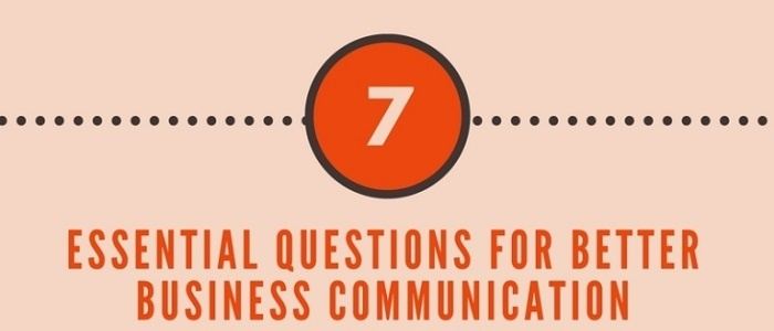 7 questions for better business communication.jpg