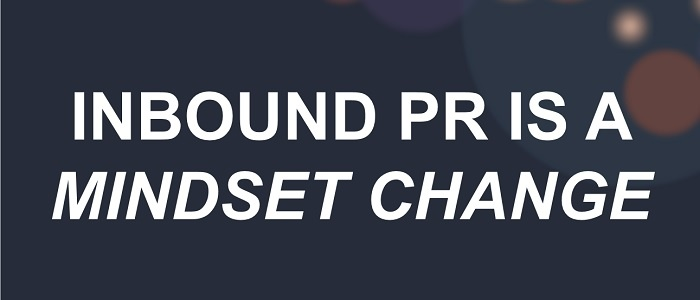 inbound pr is a mindset change.jpg