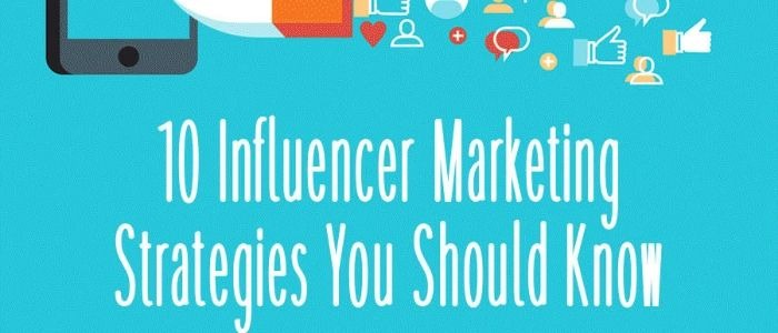 10 Influencer Marketing Strategies [Gifographic]