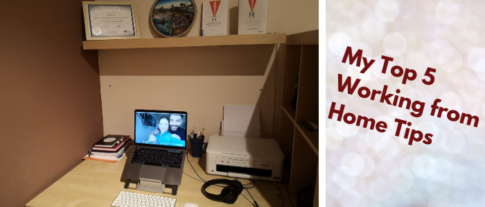 My Top 5 Working from Home Tips